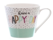 """Becher """"Have a Happy Day"""","""